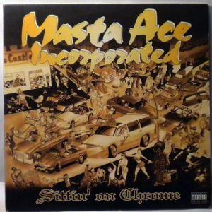 MASTA ACE INCORPORATED - Sittin' On Chrome - LP x 2