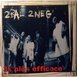 2 BAL DE NEG' - 3x Plus Efficace - LP x 2