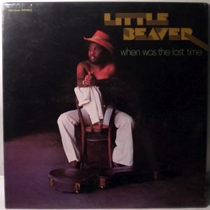 LITTLE BEAVER - When was the last time - 33T