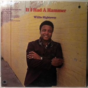 WILLIE HIGHTOWER - If I had a hammer - 33T