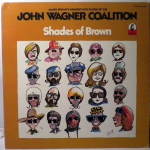 JOHN WAGNER COALITION - Shades of Brown - 33T