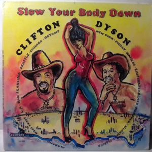 CLIFTON DYSON - Slow your body down - 33T