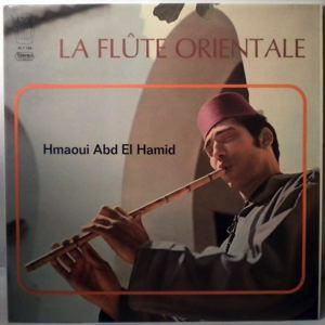 HMAOUI ABD EL HAMID - Le Flute Orientale - 33T
