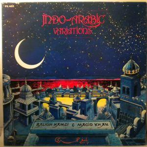 BALIG HAMDI & MAGID KHAN - Indo-Arabic Variations - 33T