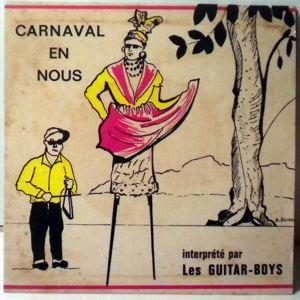 LES GUITAR-BOYS - Carnaval en nous / Femme infidele - 7inch (SP)
