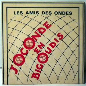 LES AMIS DES ONDES - Joconde en bigoudis / Nhomme a bourrette la - 7inch (SP)