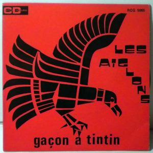 LES AIGLONS - Gacon a tintin / Pou qui ou vle quitte moint - 45T (SP 2 titres)