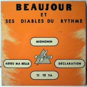 BEAUJOUR ET SES DIABLES DU RYTHME - Ti te ya EP - 45T (SP 2 titres)