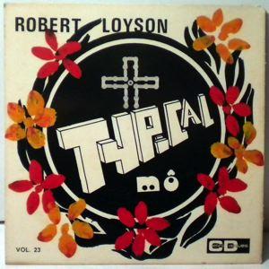 ROBERT LOYSON - Canne a la richesse / Si papa mo - 45T (SP 2 titres)