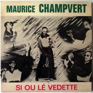 MAURICE CHAMPVERT - Si ou le vejette EP - 7inch (SP)