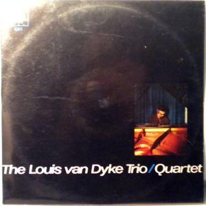 The Louis Van Dyke Trio / Quartet Same