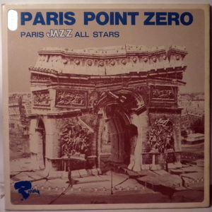 PARIS JAZZ ALL STARS - Paris Point Zero - LP