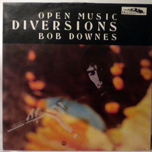 BOB DOWNES OPEN MUSIC - Diversions - LP