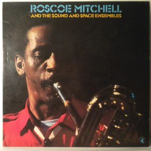 ROSCOE MITCHELL - And The Sound And Space Ensembles - LP