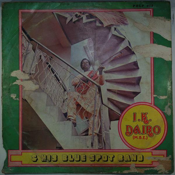 I. K. DAIRO (MBE) & HIS BLUE SPOTS - Same - 33T
