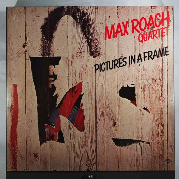 MAX ROACH QUARTET - Pictures In A Frame - LP