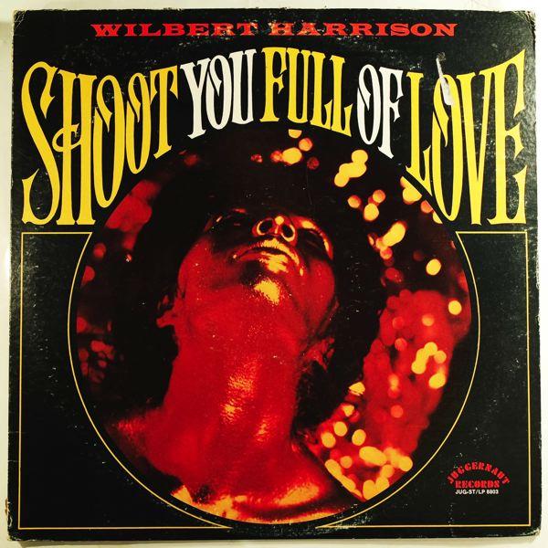 Wilbert Harrison Shoot You Full Of Love