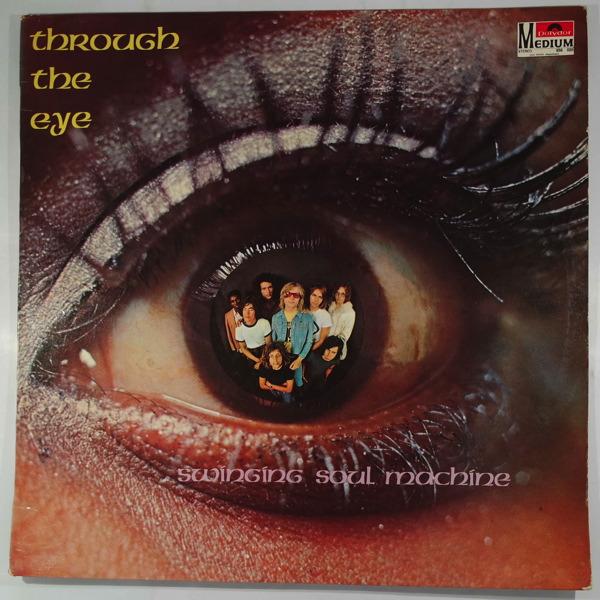 SWINGING SOUL MACHINE - Through The Eye - LP