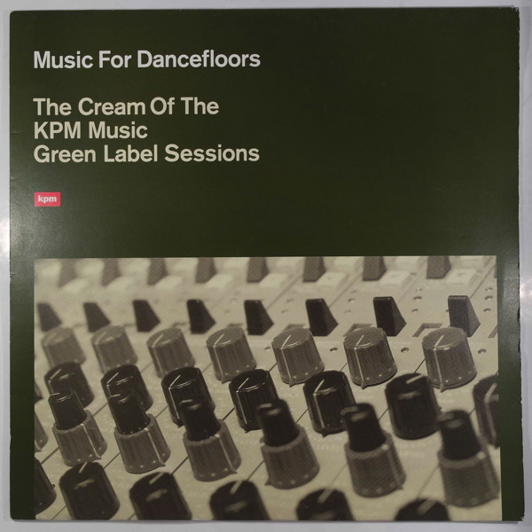 VARIOUS - Music For Dancefloors: The Cream Of KPM Music Green Label Sessions - LP x 2