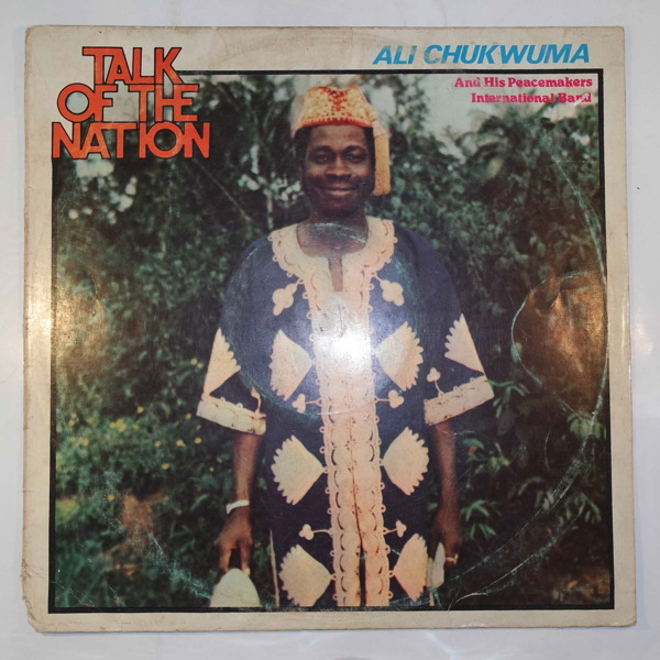 ALI CHUKWUMA & HIS PEACE MAKERS DANCE BAND - Talk of the nation - LP