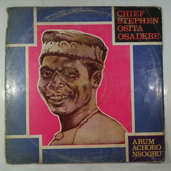 Chief Stephen Osita Osadebe & his Nigeria Sound Ma Arum achoro nsogbu