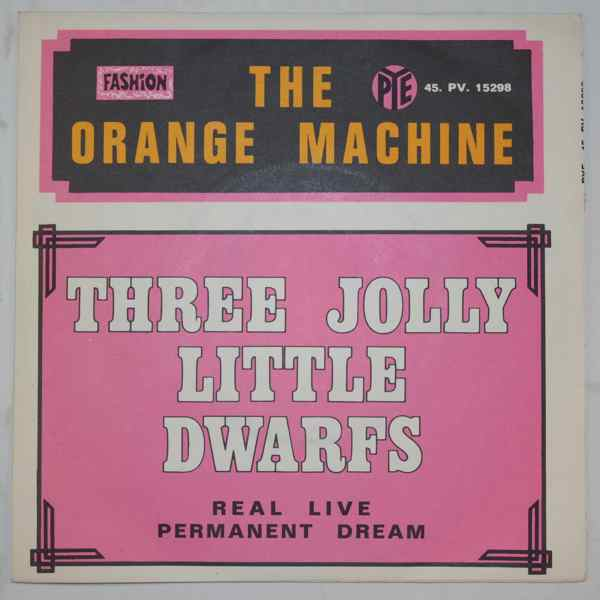 The Orange Machine Three Jolly Little Dwarfs / Real Live Permanent Dream