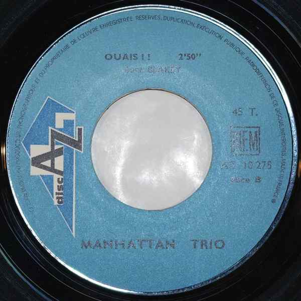 MANHATTAN TRIO - Ouais !! / God Obsession - 45T (SP 2 titres)