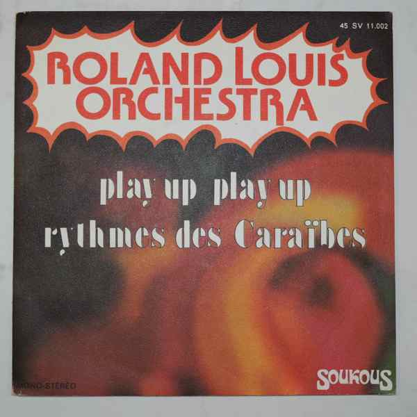 Roland Louis Orchestra Play Up Play Up / Rythmes Des Caraibes