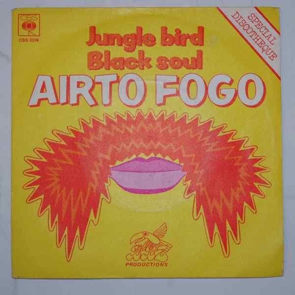AIRTO FOGO - Jungle Bird / Black Soul - 7inch (SP)