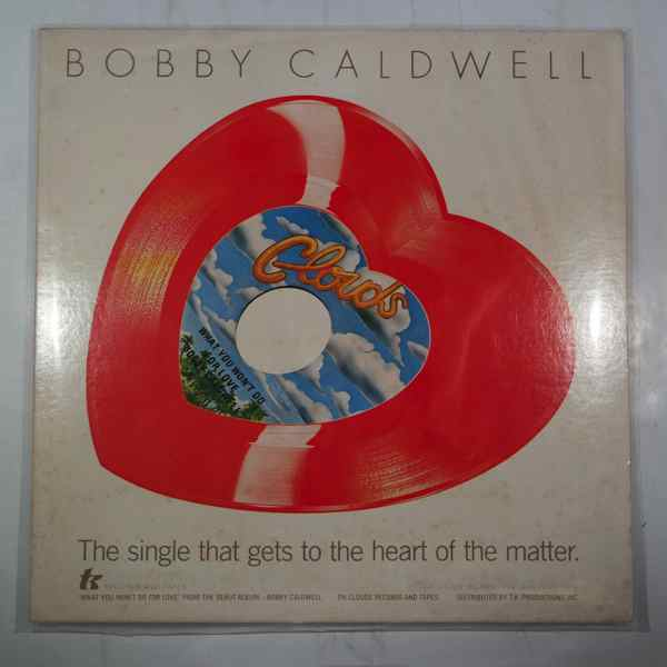 BOBBY CALDWELL - What You Won't Do For Love - 7inch (SP)