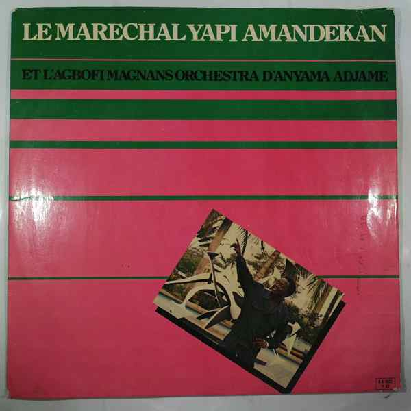 LE MARECHAL YAPI AMANDEKAN - Et l'Agbofi Magnans Orchestra d'Anyama Adjame - LP