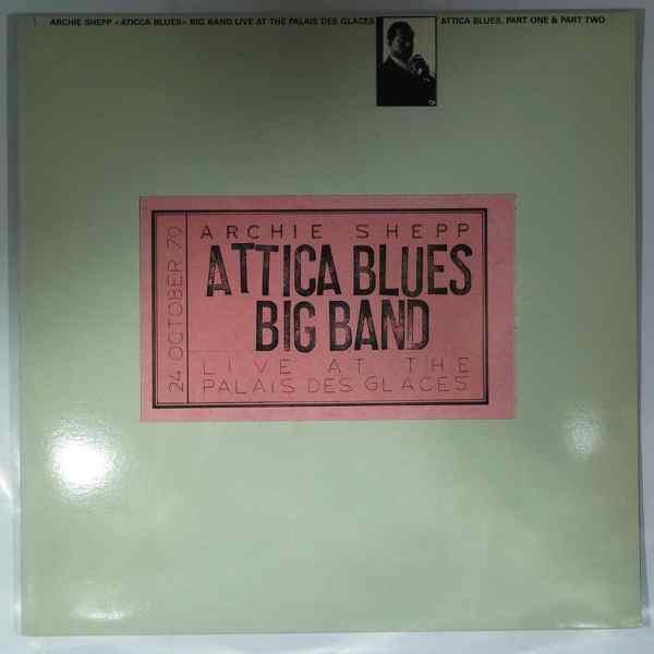 ARCHIE SHEPP - Attica Blues Big Band Live At Palais Des Glaces - LP x 2