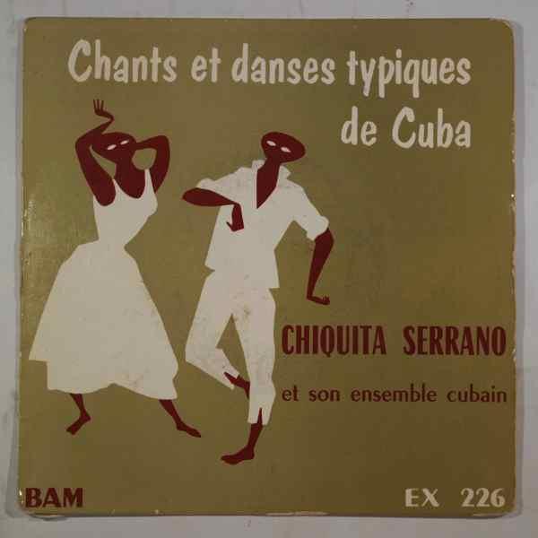 CHIQUITA SERRANO ET SON ENSEMBLE CUBAIN - Chants Et Danses Typiques De Cuba - 7inch (SP)