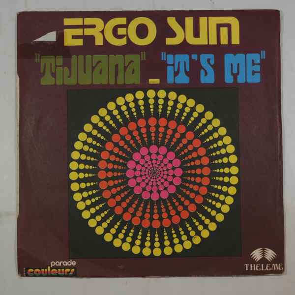 ERGO SUM - Tijuana / It's me - 7inch (SP)