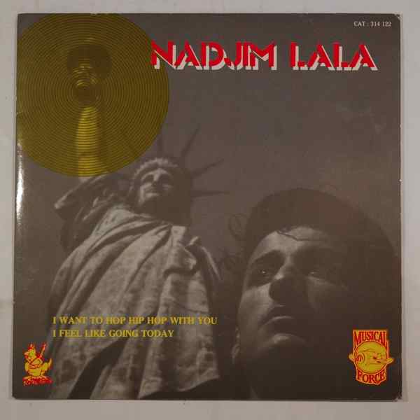 NADJIM LALA - I want to hop hip hop with you / I feel like going today - 7inch (SP)