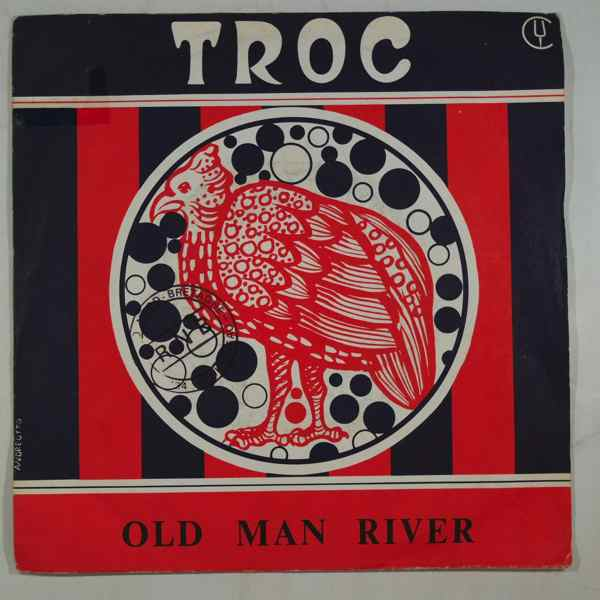 Troc Old man river / May be tomorrow not today