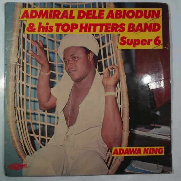 ADMIRAL DELE ABIODUN & HIS TOP HITTERS BAND - Adawa super sounds 6 - LP