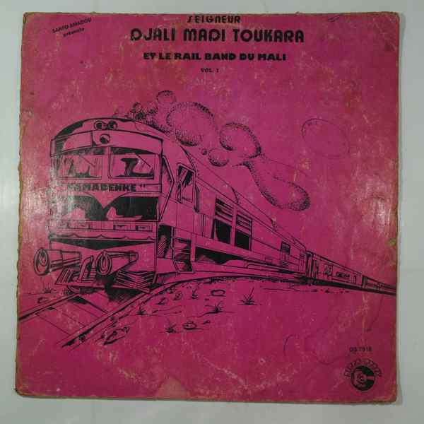 SEIGNEUR DJALI MADI TOUKARA ET LE RAIL BAND DU MAL - Vol. 1 - 33T