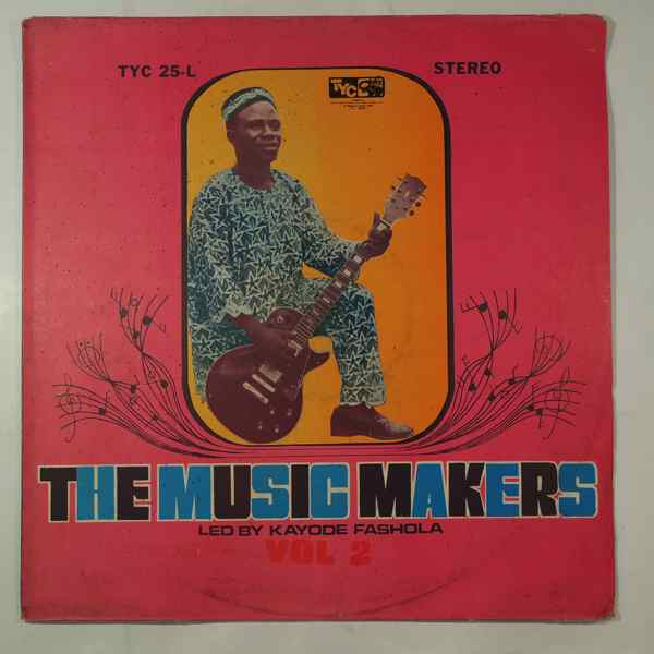 The Music Makers Led by Kayode Fashola Vol.2