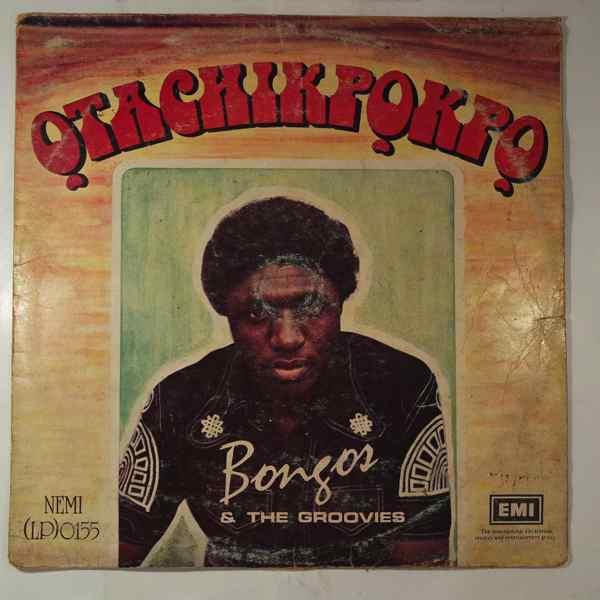 Bongos Ikwue & The Groovies Otachikpokpo