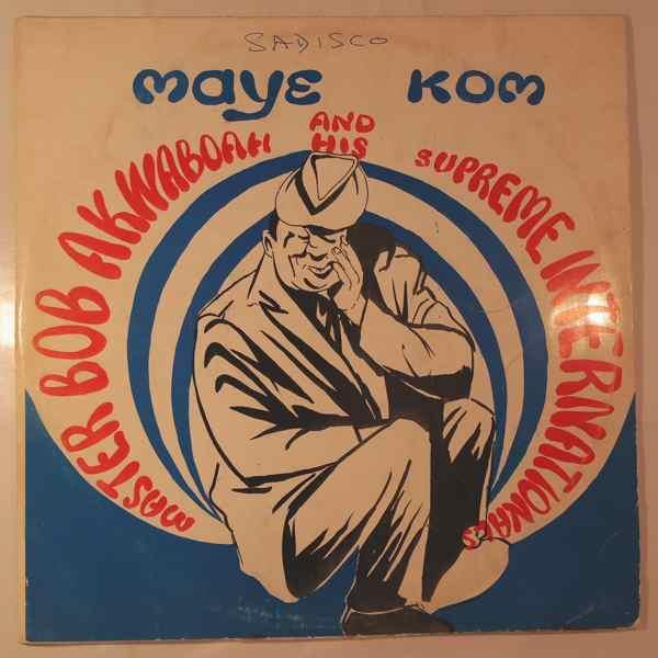 MASTER BOB AKWABOAH - Maye kom - LP