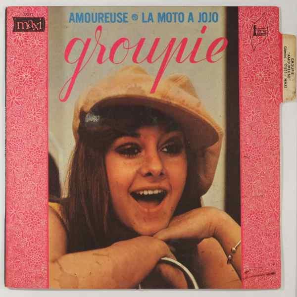 GROUPIE - Amoureuse / La Moto A Jojo - 45T (SP 2 titres)