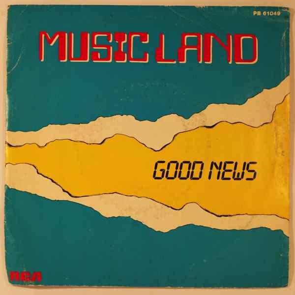 MUSIC LAND - Good News - 45T (SP 2 titres)