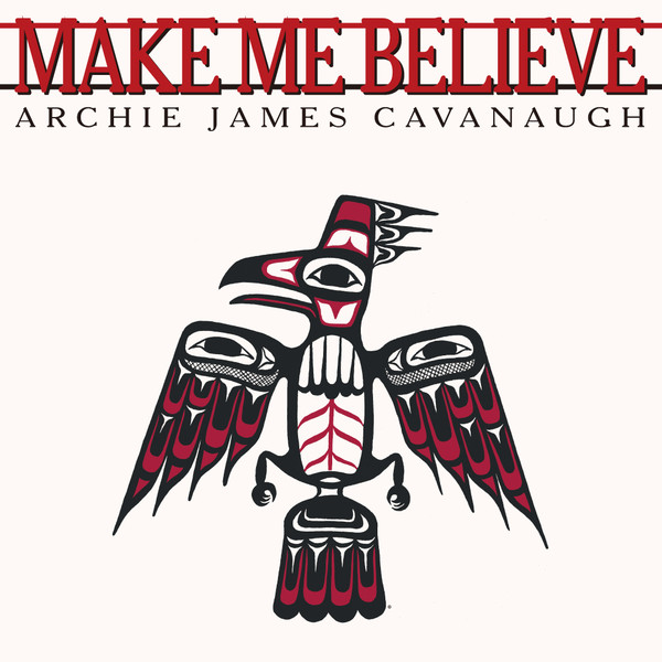 ARCHIE JAMES CAVANAUGH - Make me believe / Just being friends - 7inch (SP)