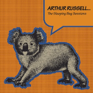 ARTHUR RUSSELL - The Sleeping Bag Sessions - 33T x 2