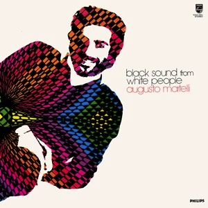AUGUSTO MARTELLI - Black sound from white people - LP