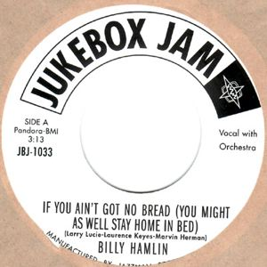 BILLY HAMLIN - If you ain't got no bread - 7inch (SP)