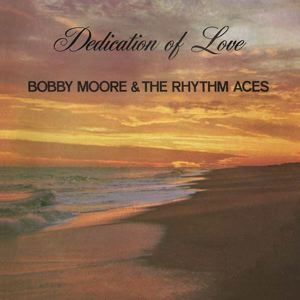 BOBBY MOORE & THE RHYTHM ACES - Dedication of love - 33T