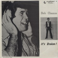 BOB CHANCE - It's broken - LP