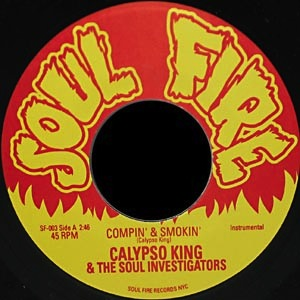 CALYPSO KING AND THE SOUL INVESTIGATORS - Compin' and smokin' - 45T (SP 2 titres)